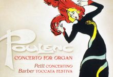 [古典音乐]Poulenc, Petit, Barber - Concertos for Organ - ECO