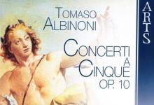 [古典音乐]Tomaso Albinoni - Concerti a Cinque- Harmonices Mundi - Claudio Astronio (ARTS.2009)